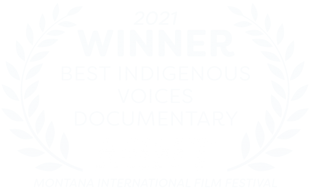 Winner of the Best Indigenous Voices Documentary at the MINT Film Festival 2021