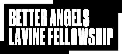 Better-Angels-Lavine-Fellowship-logo_white
